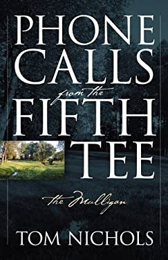 Phone Calls from the Fifth Tee - The Mulligan 9781432740610