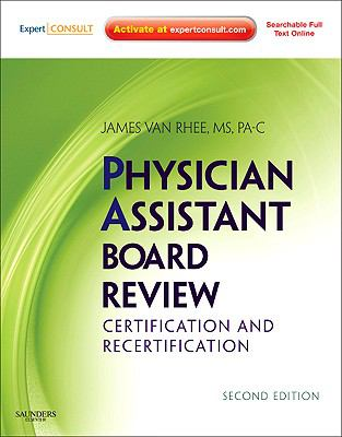 Physician Assistant Board Review: Certification and Recertification 9781437700008