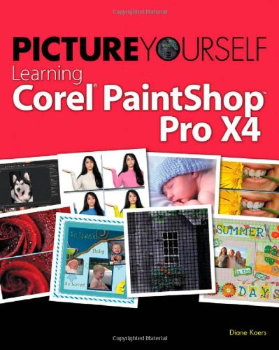 Picture Yourself Learning Corel Paintshop Photo Pro X4 9781435460591