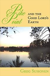 Pike Point: And the Good Lord's Earth 6713172