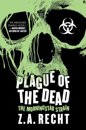 Plague of the Dead: The Morningstar Saga 9781439176733