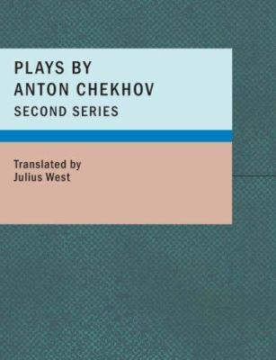 Plays by Anton Chekhov- Second Series 9781434677716