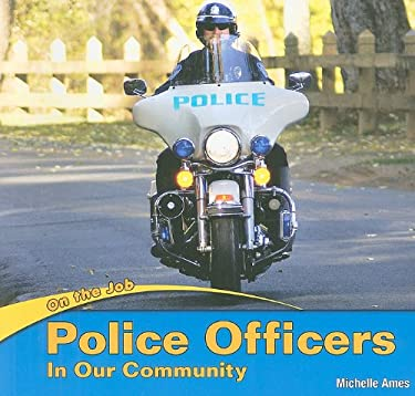 Police Officers in Our Community 9781435824539