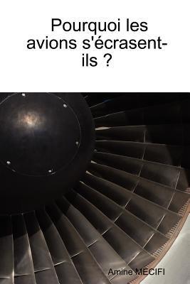 Pourquoi Les Avions S'Crasent-Ils ? 9781430309208