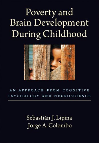 Poverty and Brain Development During Childhood: An Approach from Cognitive Psychology and Neuroscience 9781433804458