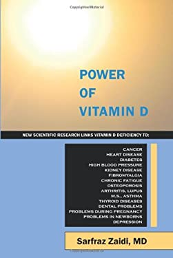 Power of Vitamin D: A Vitamin D Book That Contains the Most Comprehensive and Useful Information on Vitamin D Deficiency, Vitamin D Level, 9781432748104