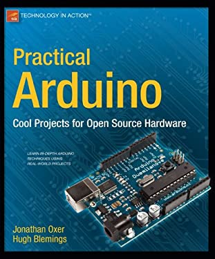 Practical Arduino: Cool Projects for Open Source Hardware 9781430224778