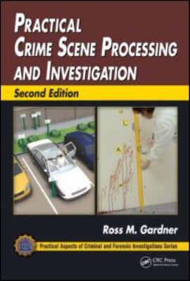 Practical Crime Scene Processing and Investigation 9781439853023