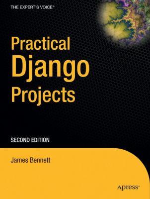 Practical Django Projects 9781430219385
