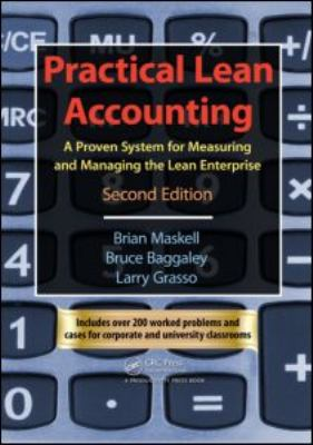 Practical Lean Accounting: A Proven System for Measuring and Managing the Lean Enterprise [With CDROM] 9781439817162