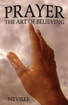 Prayer: The Art of Believing 9781434487667
