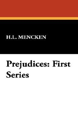 Prejudices: First Series 9781434495976