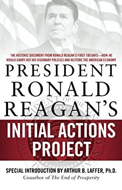 President Ronald Reagan's Initial Actions Project 9781439165904