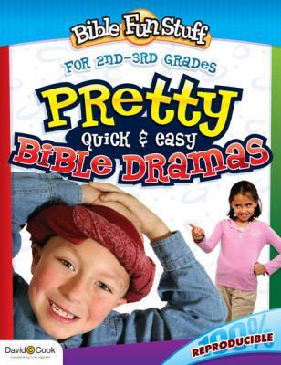 Pretty Quick & Easy Bible Dramas 9781434768605