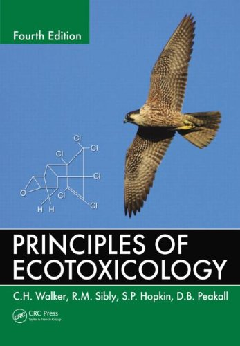 Principles of Ecotoxicology, Fourth Edition 9781439862667