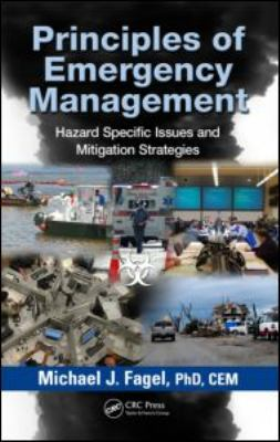 Principles of Emergency Management: Hazard Specific Issues and Mitigation Strategies 9781439871201