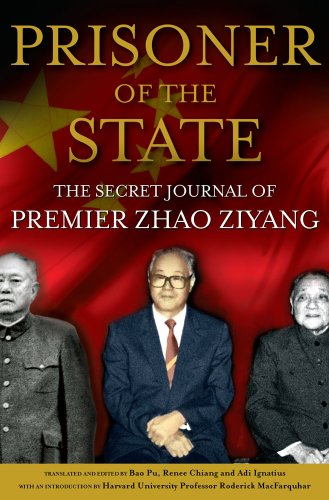 Prisoner of the State: The Secret Journal of Zhao Ziyang 9781439149386
