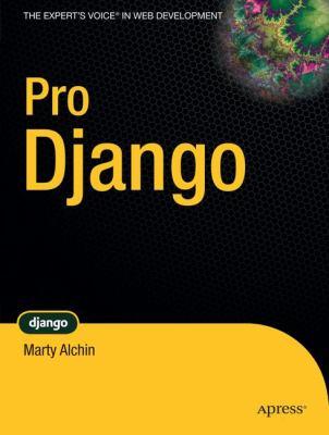 Pro Django 9781430210474