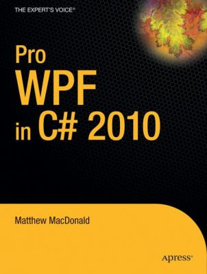 Pro WPF in C# 2010: Windows Presentation Foundation in .Net 4 9781430272052