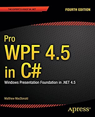 Pro Wpf in C# 2012: Windows Presentation Foundation in .Net 4.5 9781430243656