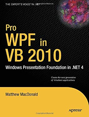 Pro WPF in VB 2010: Windows Presentation Foundation in .Net 4 9781430272403