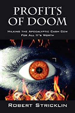 Profits of Doom: Milking the Apocalyptic Cash Cow for All It's Worth 9781432789312