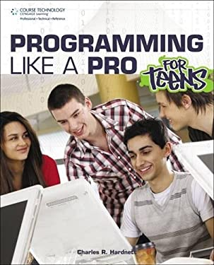Programming Like a Pro for Teens 9781435459243