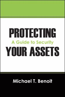 Protecting Your Assets: A Guide to Security 9781432759506