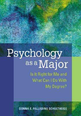 Psychology as a Major: Is It Right for Me and What Can I Do with My Degree? 9781433803369