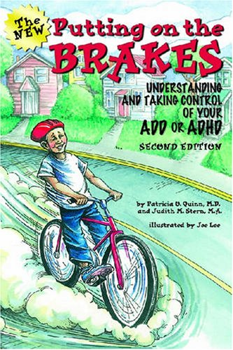 Putting on the Brakes: Understanding and Taking Control of Your ADD and ADHD 9781433803864