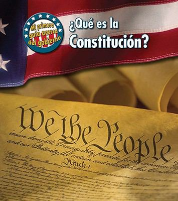 ?Que Es la Constitucion? = What's the U.S. Constitution? 9781432919771