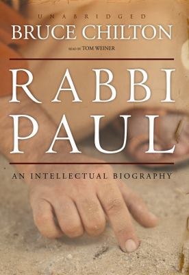 Rabbi Paul: An Intellectual Biography 9781433230813