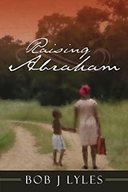 Raising Abraham 9781434342232