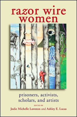 Razor Wire Women: Prisoners, Activists, Scholars, and Artists 9781438435312
