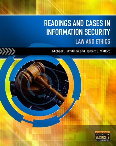 Readings and Cases in Information Security: Law and Ethics 9781435441576