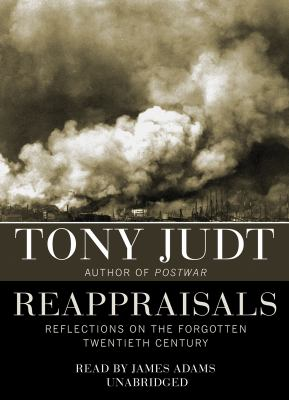 Reappraisals: Reflections on the Forgotten Twentieth Century 9781433213779