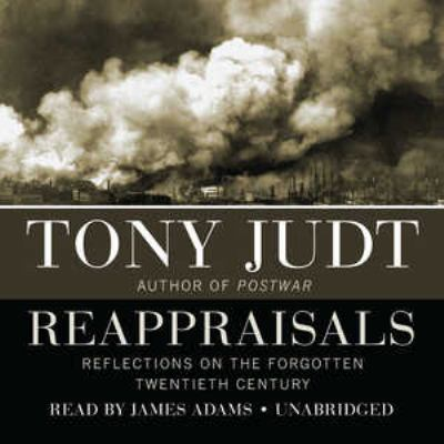 Reappraisals: Reflections on the Forgotten Twentieth Century 9781433213786