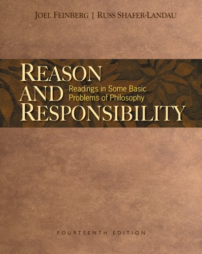 Reason and Responsibility: Readings in Some Basic Problems of Philosophy 9781439046944