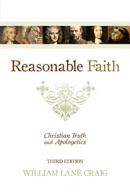 Reasonable Faith: Christian Truth and Apologetics 9781433501159
