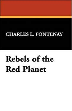 Rebels of the Red Planet 9781434495457