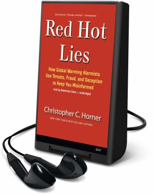 Red Hot Lies: How Global Warming Alarmists Use Threats, Fraud, and Deception to Keep You Misinformed [With Earbuds] 9781433277146