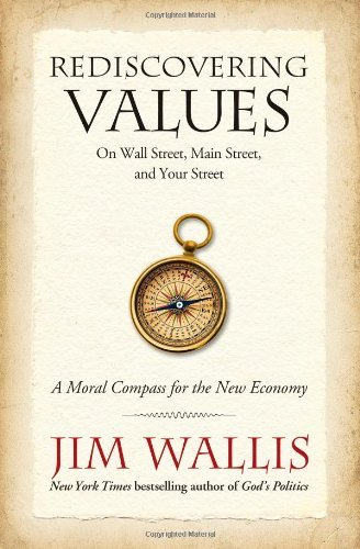 Rediscovering Values: On Wall Street, Main Street, and Your Street: A Moral Compass for the New Economy 9781439183120