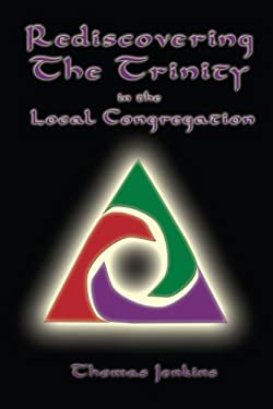 Rediscovering the Trinity in the Local Congregation 9781438905983