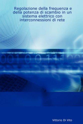 Regolazione Della Frequenza E Della Potenza Di Scambio in Un Sistema Elettrico Con Interconnessioni Di Rete 9781430325369