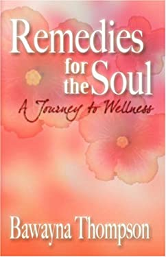 Remedies for the Soul: A Journey to Wellness 9781432700195