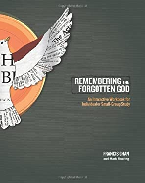 Remembering the Forgotten God: An Interactive Workbook for Individual or Small Group Study 9781434700889