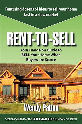 Rent-To-Sell: Your Hands-On Guide to Sell Your Home When Buyers Are Scarce 9781438953205