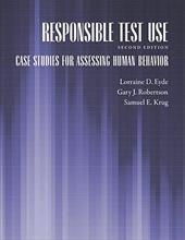 Responsible Test Use: Case Studies for Assessing Human Behavior