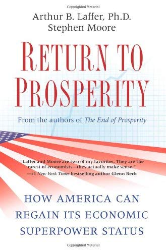 Return to Prosperity: How America Can Regain Its Economic Superpower Status 9781439159927