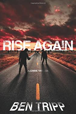Rise Again: A Zombie Thriller 9781439165164